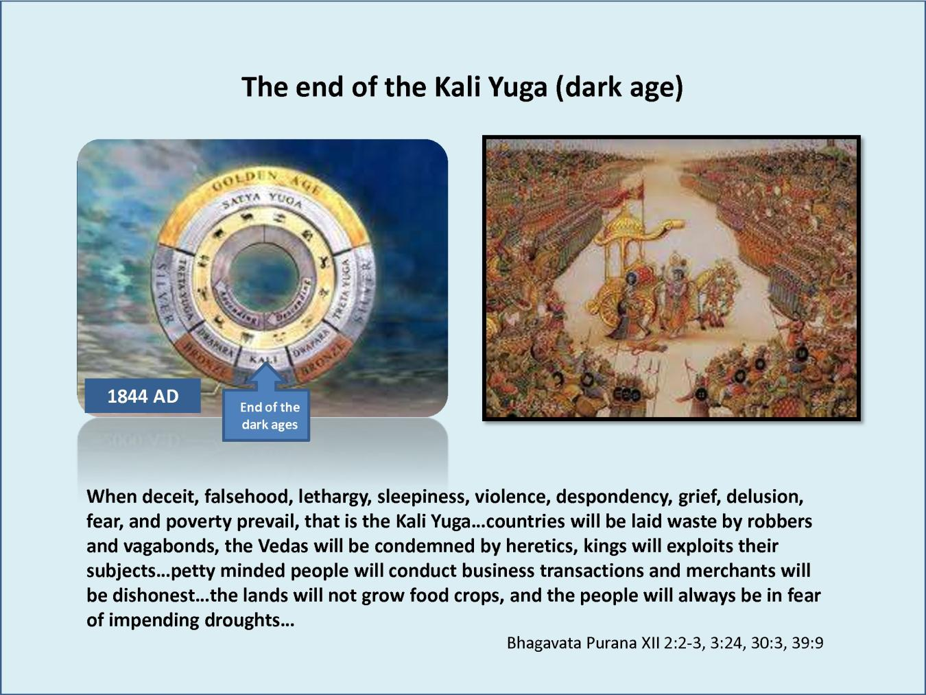 Kali Yuga Means The Dark Age Or The Sinful Age Or The Age